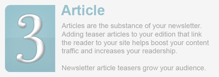 <div>Article teasers bring your audience from their inbox to your site.</div>